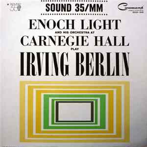 Mp3 Enoch Light And His Orchestra - Enoch Light And His Orchestra At Carnegie Hall Play Irving Berlin