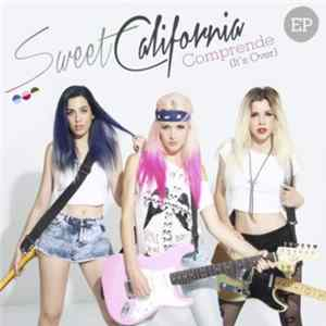 Mp3 Sweet California - Comprende (It's Over)