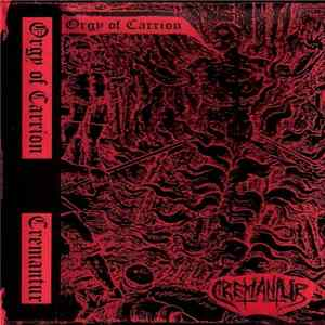Mp3 Orgy Of Carrion / Cremantur - Orgy Of Carrion / Cremantur