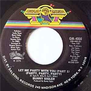 Mp3 Bunny Sigler - Let Me Party With You (Party, Party, Party)