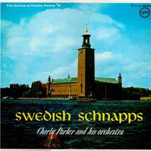 Mp3 Charlie Parker And His Orchestra - Swedish Schnapps