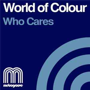 Mp3 World Of Colour - Who Cares