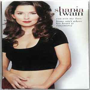 Mp3 Shania Twain - You Win My Love / Home Ain't Where His Heart Is (Anymore)