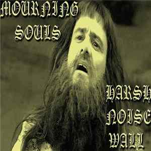 Mp3 Mourning Souls - Harsh Noise Wall