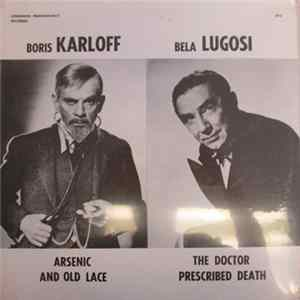 Mp3 Boris Karloff / Bela Lugosi - Arsenic And Old Lace / The Doctor Prescribed Death